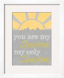 Sunshine You Are Print by Craig Yanantuono