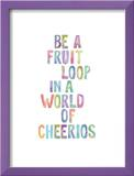 Be A Fruit Loop Print by Brett Wilson