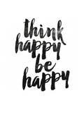 Think Happy Be Happy 2 Poster by Brett Wilson
