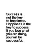 Happiness is the key to Success Affiches van Brett Wilson