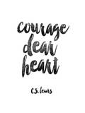 Courage Dear Heart Plakater af Brett Wilson