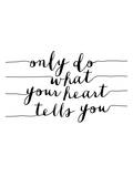 Only Do What Your Heart Tells You Posters