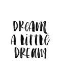 Dream a Little Dream Watercolor Posters