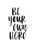 Be Your Own Hero Plakater af Brett Wilson