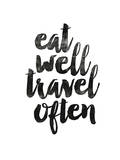Eat Well Travel Often 2 Prints by Brett Wilson