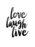 Love Laugh Live 2 Print by Brett Wilson