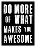 Do More of What Makes You Awesome Reprodukcje autor Brett Wilson