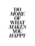 Do More of What Makes You Happy 2 Plakat af Brett Wilson