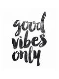 Good Vibes Only Posters by Brett Wilson
