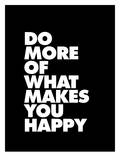 Do More of What Makes You Happy Prints by Brett Wilson