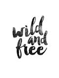 Wild and Free BW Prints