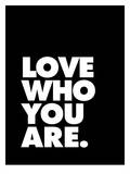 Love Who You Are 2 Posters by Brett Wilson