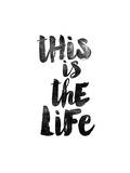 This is the Life Prints by Brett Wilson