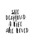 She Designed a Life She Loved BW Prints