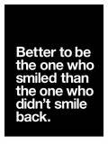 Better to be the One Who Smiled Plakat autor Brett Wilson