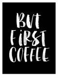 But First Coffee 2 Prints by Brett Wilson