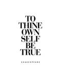 To Thine Own Self Be True Posters