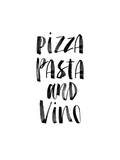 Pizza Pasta and Vino Plakat af Brett Wilson