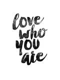 Love Who You Are Posters