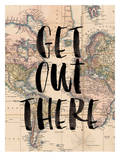 Get Out There Prints by Brett Wilson