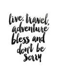 Live Travel Adventure Bless Plakater af Brett Wilson