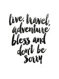 Live Travel Adventure Bless Prints by Brett Wilson