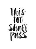 This Too Shall Pass Posters by Brett Wilson