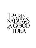Paris is Always a Good Idea Print by Brett Wilson