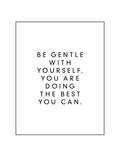 Be Gentle With Yourself You Are Doing The Best You Can Plakater af Brett Wilson