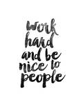 Work Hard and be Nice to People Posters af Brett Wilson