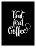 But First Coffee Print by Brett Wilson