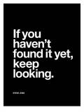 Brett Wilson - If You Havent Found it Yet Umělecké plakáty