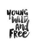 Young Wild and Free Art