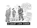 Two henchman -- Student Loan Sharks -- approach a scared young man.  One b… - New Yorker Cartoon Premium Giclee Print by Danny Shanahan
