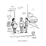 """It's a woman."" - New Yorker Cartoon Premium Giclee Print by David Sipress"