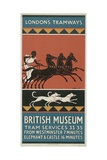British Museum, London County Council (LC) Tramways Poster, 1927 Giclee Print by GS Brien