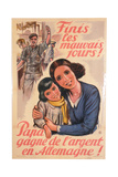 An End to the Bad Days! Dad Earns Money in Germany!, 1943 Giclee Print