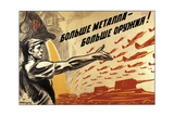 More Metal, More Weapons!, Poster, 1941 Giclee Print by Nikolai Mikhailovich Avvakumov