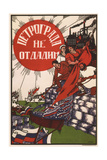 Petrograd Won't Be Surrendered, 1919 Giclee Print