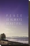 Peace Is Always Beautiful Stretched Canvas Print by Leah Flores