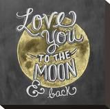 Love You To The Moon & Back Trykk på strukket lerret