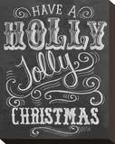 Have A Holly Jolly Christmas Stretched Canvas Print