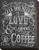 All You Need Is Love & A Good Cup Of Coffee Stretched Canvas Print