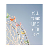 Fill Your Life with Joy Art by Linda Woods