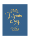 Dream Big Art by Jo Moulton