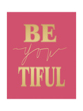Be You Tiful Posters by Jo Moulton