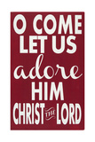 Let Us Adore Him Posters by Erin Deranja