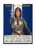 Joan of Arc Saved France, Women of America, Save Your Country Poster, 1918 Giclee Print by Haskell Coffin