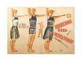 Member of a Collective Farm, Become an Athlete!, 1931 Giclee Print