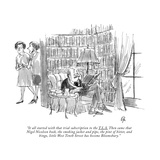 """It all started with that trial subscription to the T.L.S. Then came that …"" - New Yorker Cartoon Premium Giclee Print by Everett Opie"